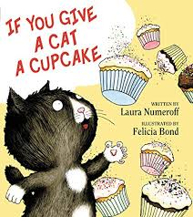 If You Gave a Cat A CupCake Workshop