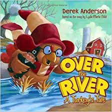 Over the River a Turkey Tale